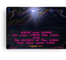 RISE UP and SHINE! Canvas Print