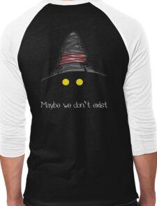 Maybe We Don't Exist - Final Fantasy IX (Vivi) Men's Baseball ¾ T-Shirt