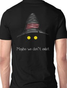 Maybe We Don't Exist - Final Fantasy IX (Vivi) Unisex T-Shirt