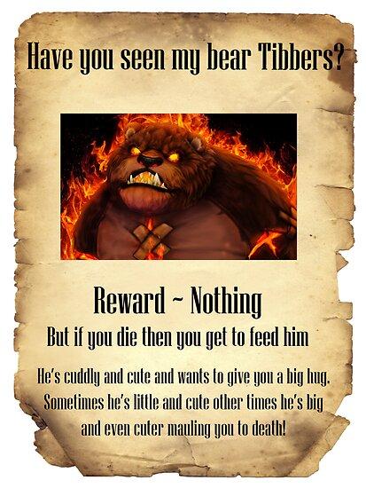 Have You Seen My Bear Tibbers? by ExoDaHuntar