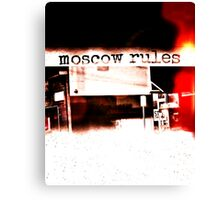 Moscow Rules II Canvas Print