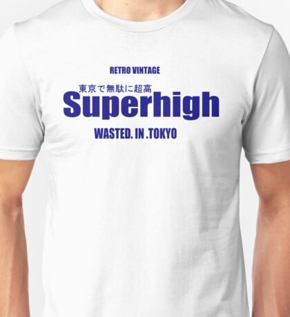 Superhigh wasted in Tokyo Unisex T-Shirt
