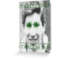 Set The Controls For The Starless Sun Greeting Card