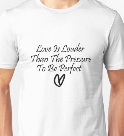 Love Is Louder Unisex T-Shirt