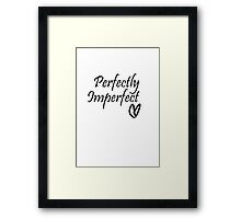 Perfectly Imperfect Framed Print