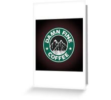 Damn Fine Coffee Greeting Card