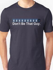 Don't Be That Guy v2 T-Shirt