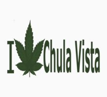 0156 I Love Chula Vista by Ganjastan