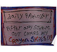 """daily reminder """"crayon skies"""" Poster"""