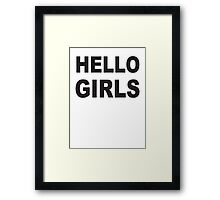 Hello Girls Dating Framed Print