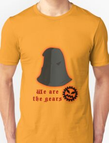 We are the gears Unisex T-Shirt