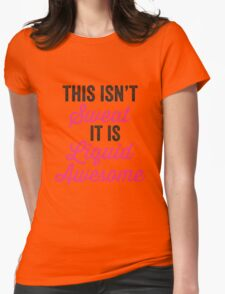 This Isn't Sweat It Is Liquid Awesome Womens Fitted T-Shirt