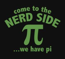 Come To The Nerd Side ... We Have Pi by BrightDesign