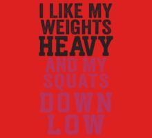 I Like My Weights Heavy And My Squats Down Low Kids Tee