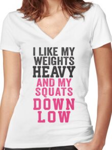 I Like My Weights Heavy And My Squats Down Low Women's Fitted V-Neck T-Shirt