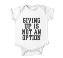 Giving Up Is Not An Option One Piece - Short Sleeve