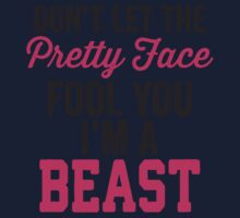 Don't Let The Pretty Face Fool You I'm A Beast (Pink) Kids Tee