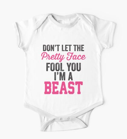 Don't Let The Pretty Face Fool You I'm A Beast (Pink) One Piece - Short Sleeve