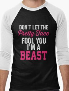 Don't Let The Pretty Face Fool You I'm A Beast Men's Baseball ¾ T-Shirt