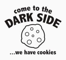 Come To The Dark Side ... We Have Cookies by BrightDesign