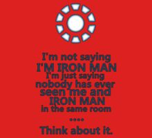 I'm not saying I'm Iron Man by Holly Newsome