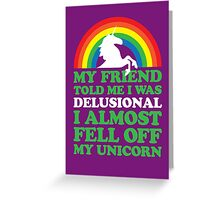 Delusional Greeting Card