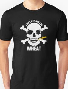 Don't Get Beat By Wheat T-Shirt