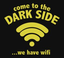 Come To The Dark Side ... We Have Wifi. by BrightDesign