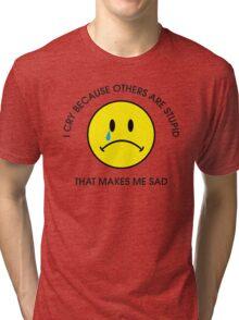 I Cry Tri-blend T-Shirt