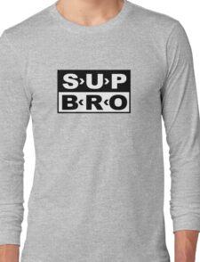 SUP BRO Long Sleeve T-Shirt