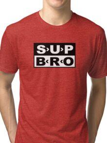 SUP BRO Tri-blend T-Shirt