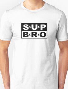 SUP BRO Unisex T-Shirt