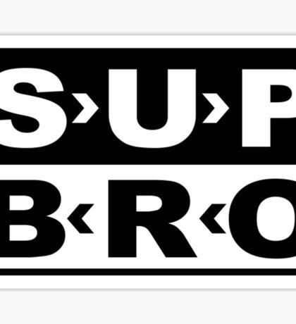 SUP BRO Sticker