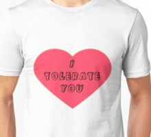 I Tolerate You Unisex T-Shirt