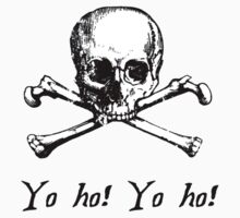 Ye Olde Skull n Cross - Yo Ho Yo Ho by HighDesign