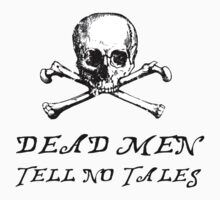 Ye Olde Skull n Cross - Dead Men Tell No Tales by HighDesign