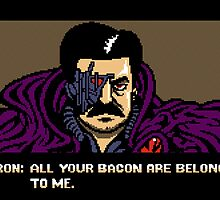 All your bacon are belong to us by Fuacka