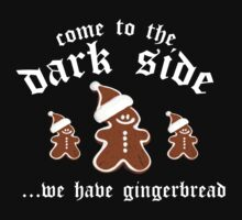 Come To The Dark Side ... We Have Gingerbread by BrightDesign