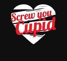 Screw You Cupid Unisex T-Shirt
