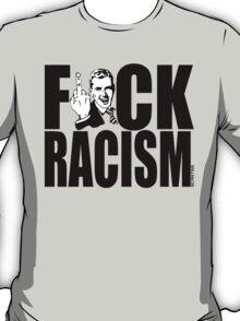 F*CK RACISM T-Shirt