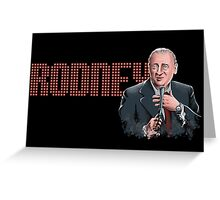 Rodney Dangerfield - Comic Timing Greeting Card