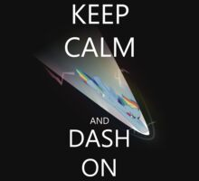 Keep Calm and Dash On by Drogrin