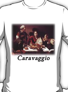 Caravaggio - Supper with Emmaus T-Shirt