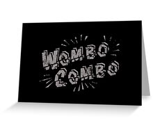 Wombo Combo Greeting Card