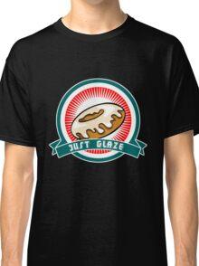Just Glaze Classic T-Shirt