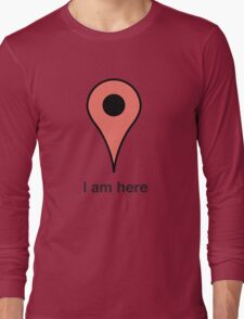 I am here place marker Long Sleeve T-Shirt