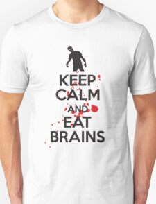 Keep calm and eat brains Unisex T-Shirt