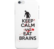 Keep calm and eat brains iPhone Case/Skin