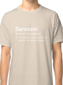 Funny Sarcasm Definition Classic T-Shirt