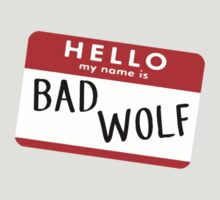 Hello My name is Bad Wolf by BlackBaloo